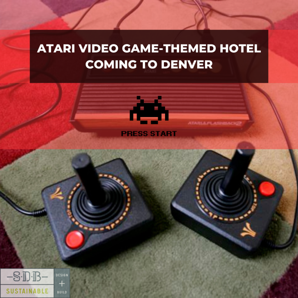 SDB Sustainable Design Build Denver News Construction Video Game Themed Hotel Atari Esports Game Controlers Retro Console Space Invaders