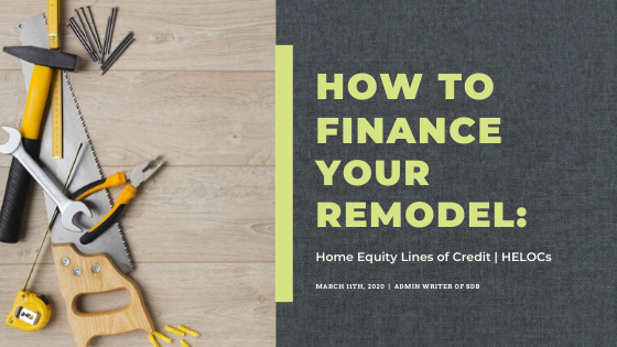 How To Finance Your Remodel: HELOC