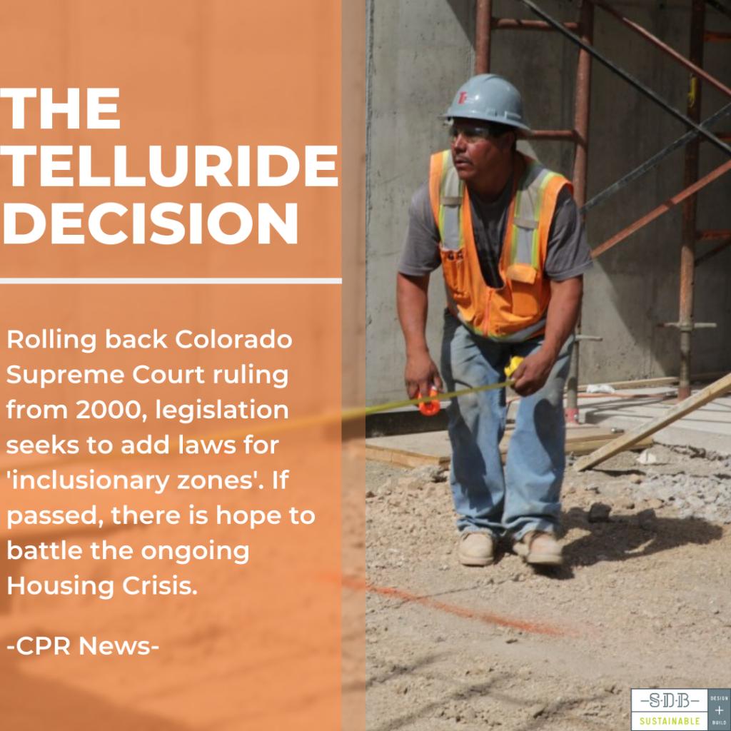 Sustainable Design Build Telluride Decision lawmakers Denver Colorado Construction worker builders affordable housing units housing crisis