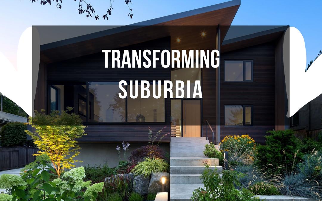 Transforming Suburbia