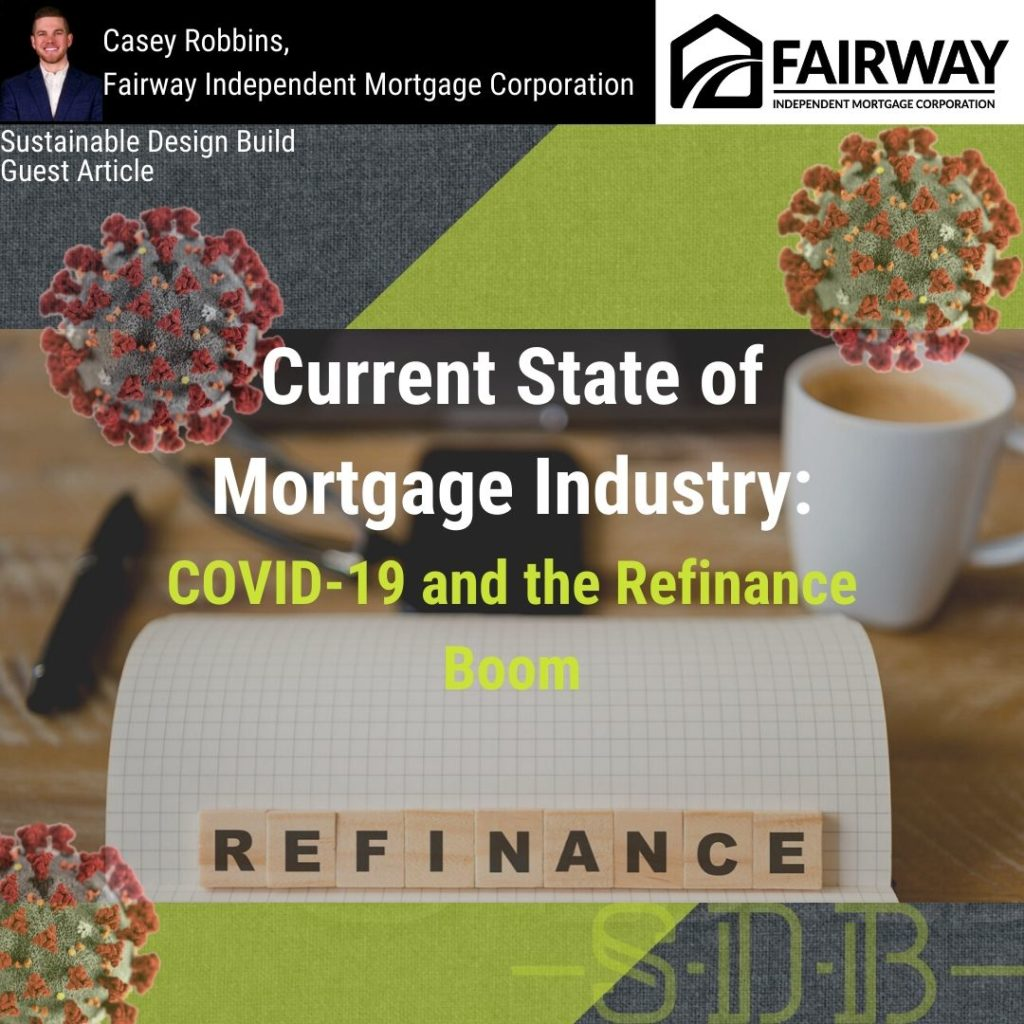 COVID-19 refinance mortgage rates homeowner casey robbins fariway mortgage sustainable design build home remodeling