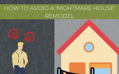 How to avoid a 'nightmare house' remodel