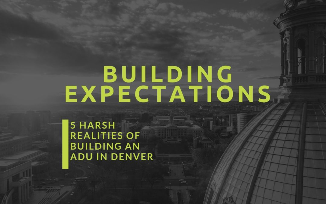 5 Harsh Realities of Building an ADU – How to Navigate Them to Start Today