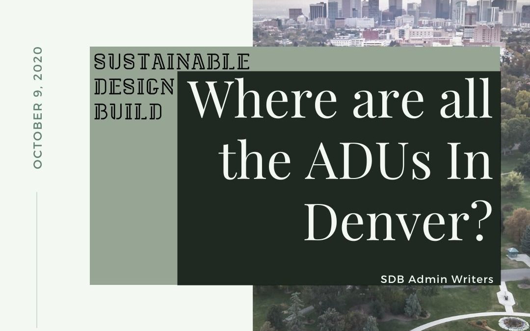 Building ADUs: Where are all the ADUs in Denver?