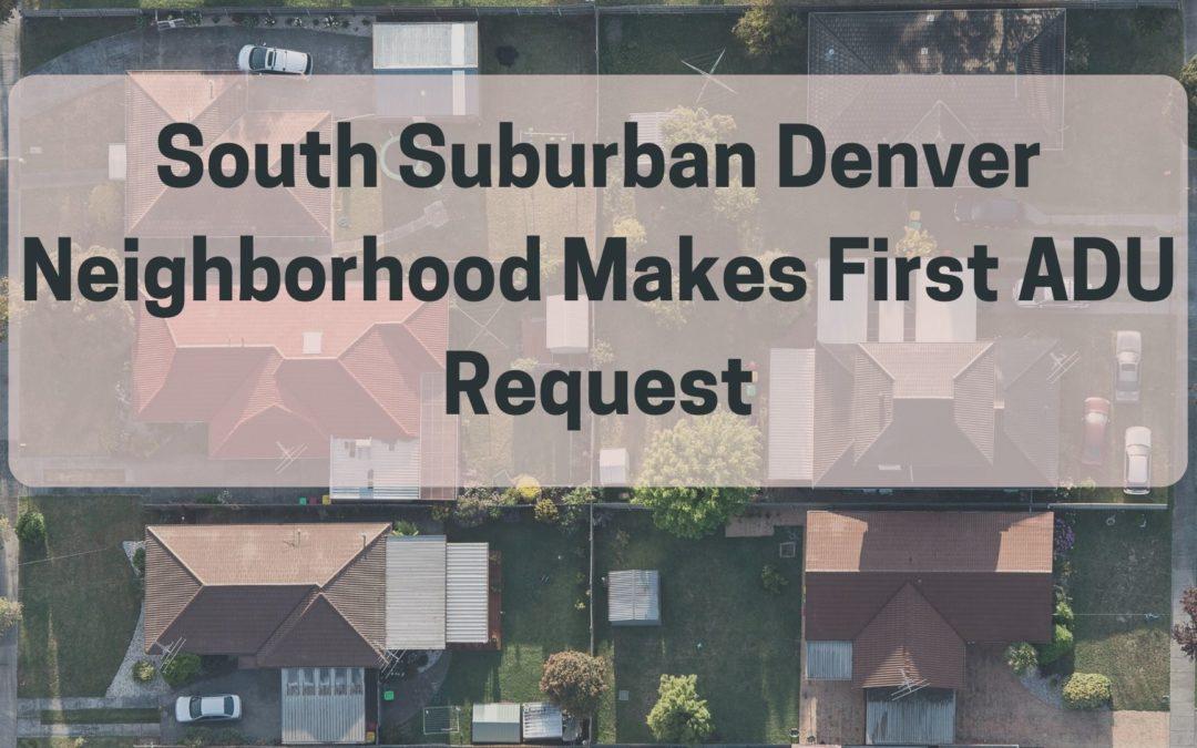 South Suburban Denver Neighborhood Makes First ADU Request