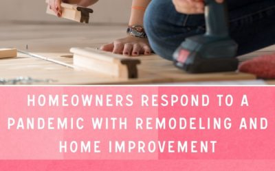 Homeowners respond to a pandemic with remodeling and home improvement