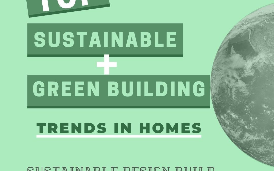 The Top Sustainable and Green Building Trends in Homes