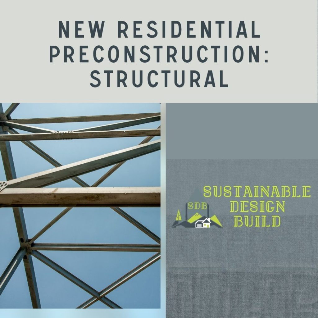 New Residential Preconstruction: Structural