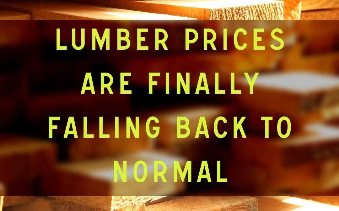 Lumber prices are finally falling back to normal