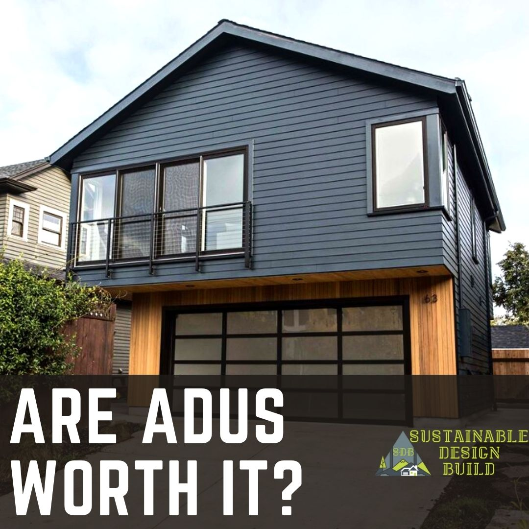 Are Adus worth it Sustainable Design Build Denver Home Addition Garage ADU