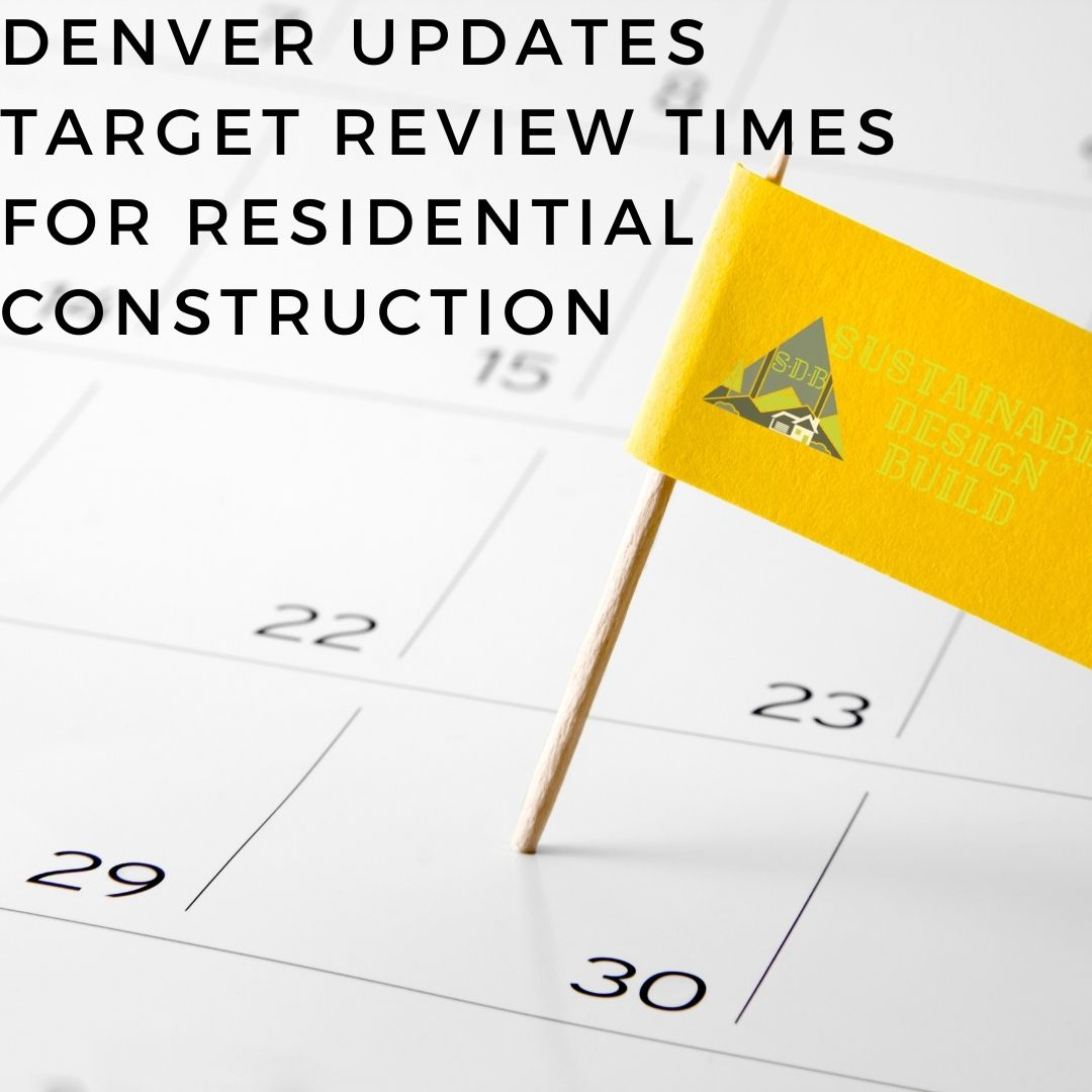 Denver updates target review times for residential construction