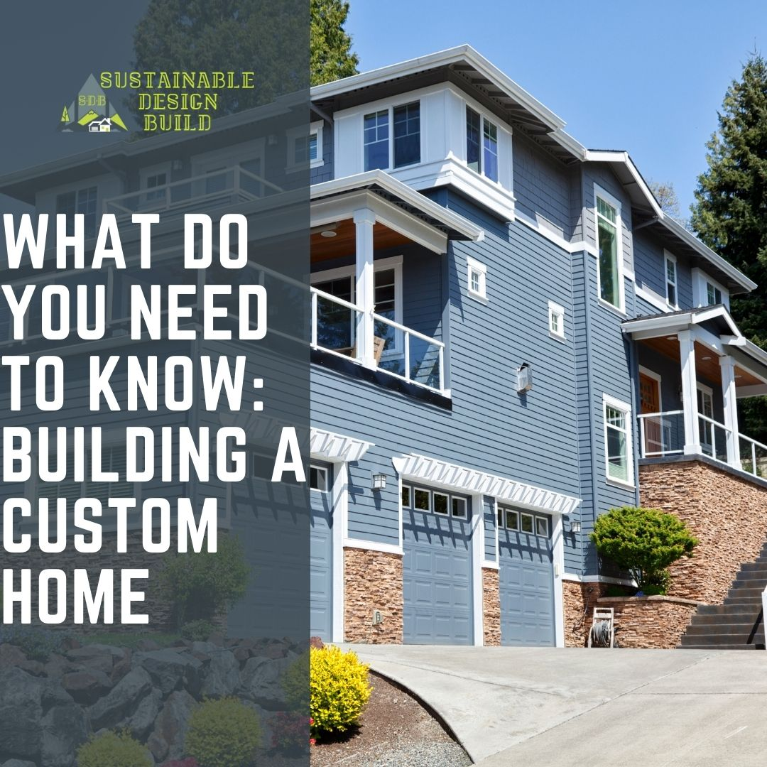 What do you need to know Building a Custom Home